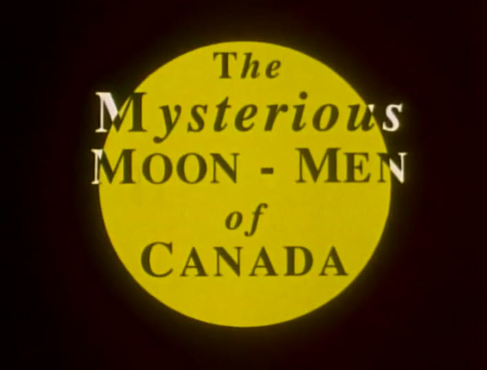 title screen from The Mysterious Moon-Men Of Canada